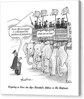 Preparing To Cross The Alps: Hannibal's Address Canvas Print by J.B. Handelsman