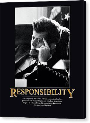 John F. Kennedy Canvas Print - President John F. Kennedy Responsibility  by Retro Images Archive