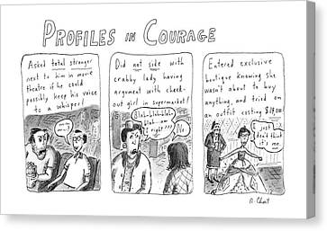 Profiles In Courage Canvas Print by Roz Chast