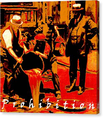 Prohibition With Text 20130218 Canvas Print by Wingsdomain Art and Photography