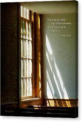 Psalm 118 24 This Is The Day Which The Lord Hath Made Canvas Print by Susan Savad