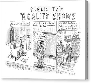 Public Tv's Reality Shows Canvas Print by Roz Chast