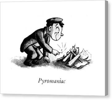 Pyromaniac Canvas Print by William Steig