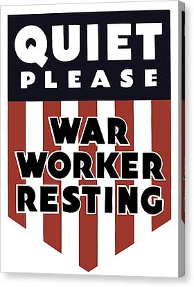 Quiet Please - War Worker Resting  Canvas Print by War Is Hell Store