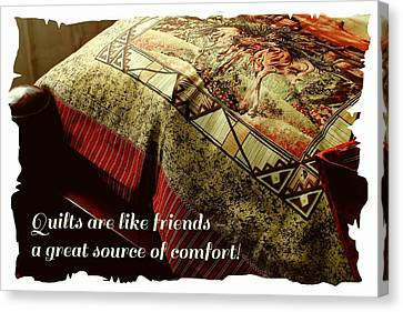 Quilts Are Like Friends A Great Source Of Comfort Canvas Print