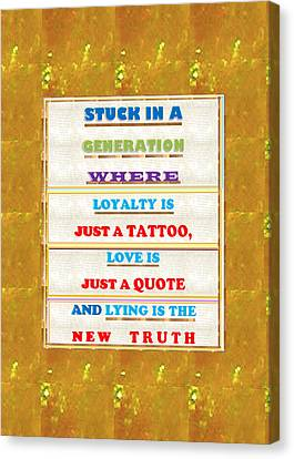 Quote Wisdom Generation Truth Love Loyality Background Designs  And Color Tones N Color Shades Avail Canvas Print by Navin Joshi