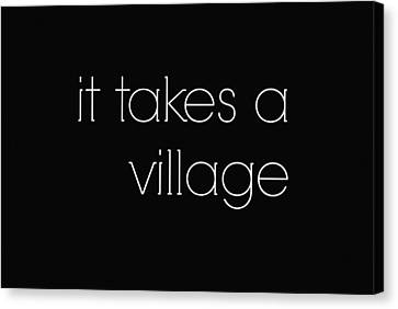 Raising Children It Takes A Village Canvas Print by Chastity Hoff