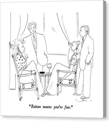 Rattan Means You're Fun Canvas Print by Richard Cline