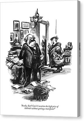 Really, Karl! Can't I Mention The High Price Canvas Print by Eldon Dedini