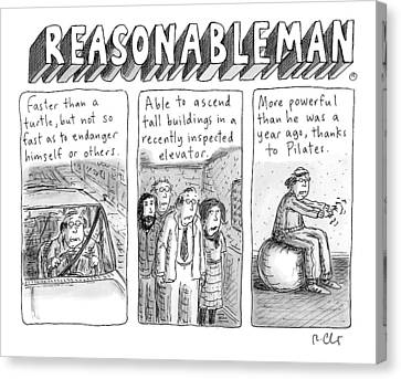 Rational Canvas Print - Reasonableman -- Superhero-like Qualities That by Roz Chast