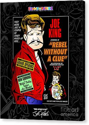 Rebel Without A Clue Canvas Print by Joe King