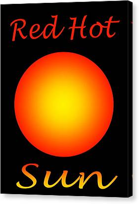 Canvas Print featuring the digital art Red Hot Sun by Gayle Price Thomas