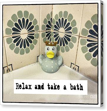 Relax And Take A Bath Canvas Print by Angela Bruno