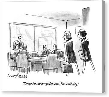 Remember, Now - You're Sense, I'm Sensibility Canvas Print
