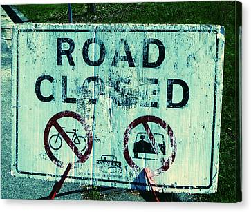Canvas Print featuring the photograph Road Closed by Laurie Tsemak