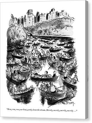 Row, Row, Row Your Boat, Gently Down The Stream Canvas Print by Barney Tobey