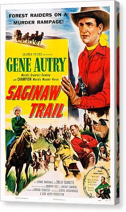 1950s Poster Art Canvas Print - Saginaw Trail, Us Poster, Gene Autry by Everett