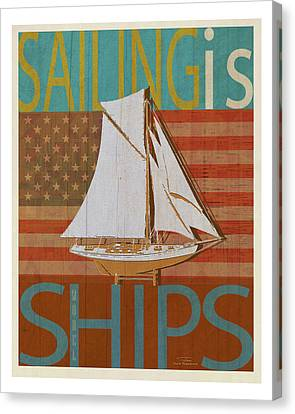 Sailing Is Model Ships America Canvas Print