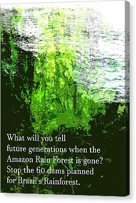 Canvas Print featuring the painting Save The Amazon Rain Forest by John Fish