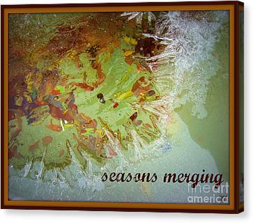 Canvas Print featuring the photograph Seasons Merging by Heidi Manly