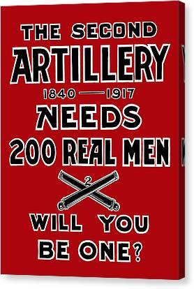 Second Artillery Needs 200 Real Men Canvas Print by God and Country Prints