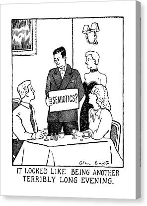 'semiotics? It Looked Like Being Another Terribly Canvas Print