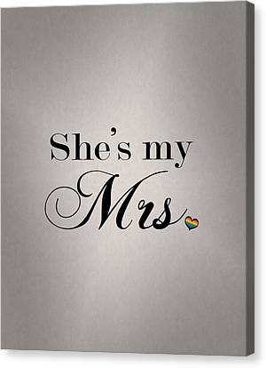 She's My Mrs. Canvas Print by Tavia Starfire