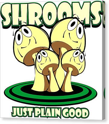 Shrooms Canvas Print - Shrooms - Just Plain Good In Green by Jack Thompson