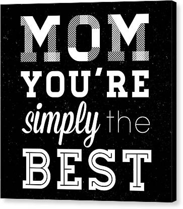 Simply The Best Mom Square Canvas Print by South Social Studio