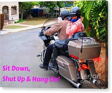 Biker Canvas Print - Sit Down Shut Up Hang On by Phillip Allen