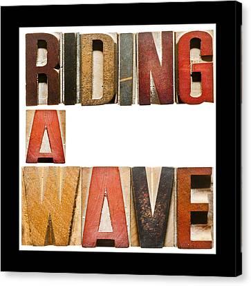 Slogan Riding A Wave Canvas Print by Donald  Erickson
