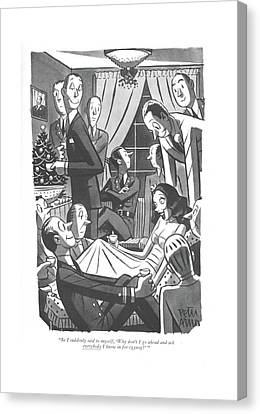Companion Canvas Print - So I Suddenly Said To Myself by Peter Arno