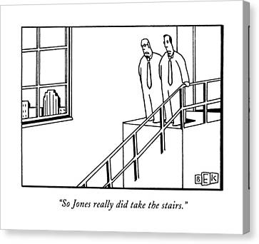So Jones Really Did Take The Stairs Canvas Print by Bruce Eric Kaplan