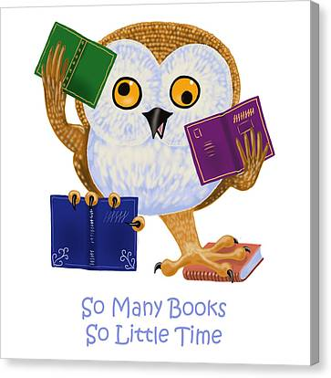 So Many Books So Little Time Canvas Print by Leena Pekkalainen
