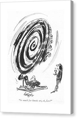 So Much For Kinetic Art Canvas Print by Lee Lorenz