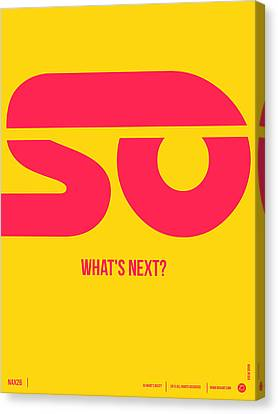 Inspirational Canvas Print - So What's Next Poster by Naxart Studio