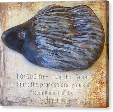 Spirit Rock Totem Animal Porcupine Canvas Print by Sacred  Muse
