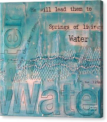 Springs Of Living Water Canvas Print by Jocelyn Friis