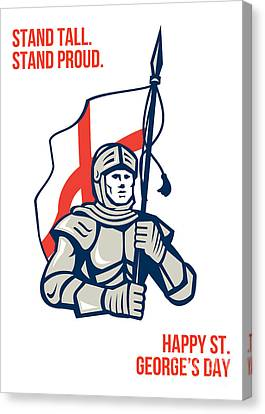 Stand Tall Proud English Happy St George Greeting Card Canvas Print by Aloysius Patrimonio