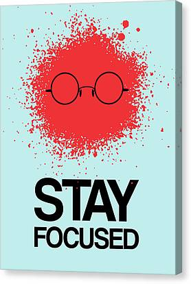Stay Focused Splatter Poster 1 Canvas Print by Naxart Studio
