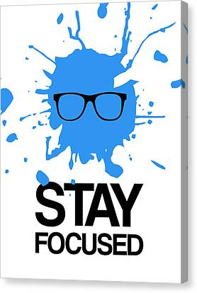 Stay Focused Splatter Poster 2 Canvas Print by Naxart Studio