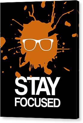 Stay Focused Splatter Poster 3 Canvas Print by Naxart Studio