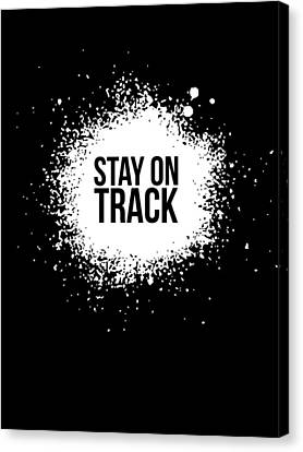 Stay On Track Poster Black Canvas Print by Naxart Studio