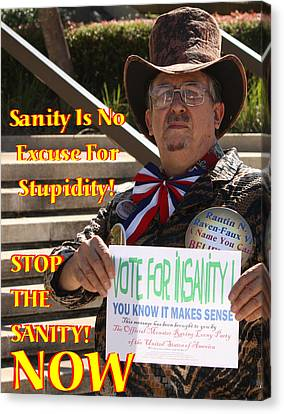 Stop The Sanity Canvas Print
