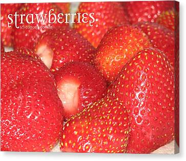 Strawberries Canvas Print by Cleaster Cotton