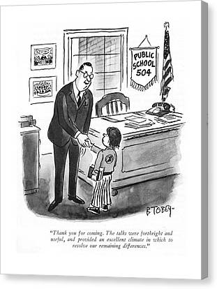 Thank You For Coming. The Talks Were Forthright Canvas Print by Barney Tobey