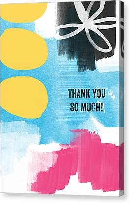 Thank You So Much- Colorful Greeting Card Canvas Print by Linda Woods