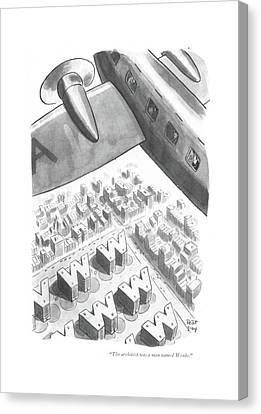 The Architect Was A Man Named Wenks Canvas Print