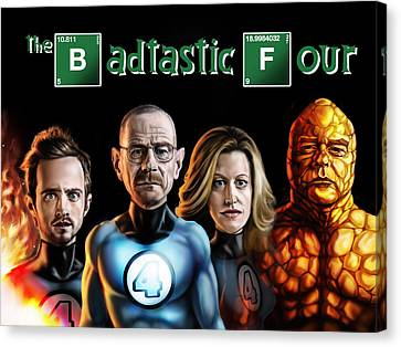 The Badtastic Four Canvas Print by Tim Myers