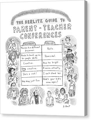 'the Berlitz Guide To Parent-teacher Conferences' Canvas Print by Roz Chast